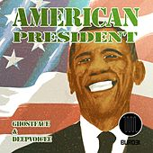 American President by Ghostface (Electronic)