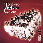 Follow Him by Toronto Mass Choir