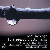 John Tavener: The Protecting Veil by Steven Isserlis