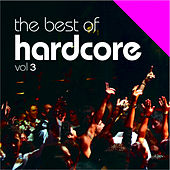 The Best Of Hardcore Volume 3 by Various Artists