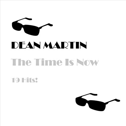 The Time Is Now by Dean Martin