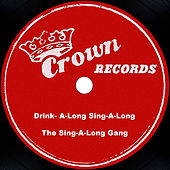 Drink-A-Long Sing-A-Long by The Sing-A-Long Gang