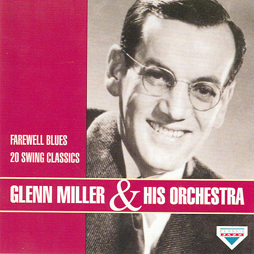 Farewell Blues by Glenn Miller