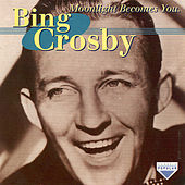 Moonlight Becomes You by Bing Crosby