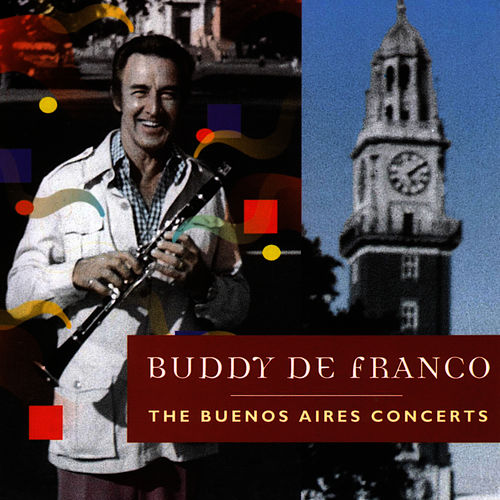The Buenos Aires Concerts by Buddy DeFranco