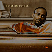 Somebody To Love by Darien Brockington