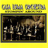Stompin' Around by The Casa Loma Orchestra