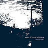 Noise Factory Records - sampler vol. 03 by Various Artists