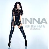 More Than Friends (feat. Daddy Yankee) by Inna