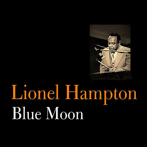 Blue Moon by Lionel Hampton