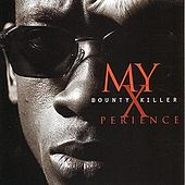 My Xperience by Bounty Killer
