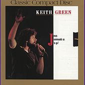 Jesus Commands Us to Go by Keith Green