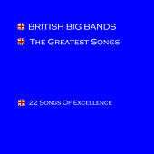British Big Bands - The Greatest Songs by Various Artists