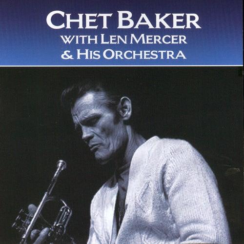 Chet Baker And Len Mercer And His Orchestra by Chet Baker