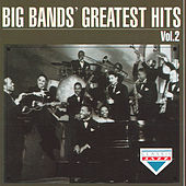 Big Bands' Greatest Hits, Vol. 2 by Various Artists