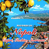 Ricordi di Napoli - Capri, Ischia, Sorrento by Various Artists