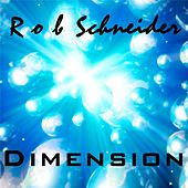 Dimension by Rob Schneider