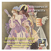 Masterpieces of Operetta: The best historical recordings. Vol. 2 Herbert Ernst Groh (1943-1960) by Herbert Ernst Groh