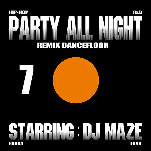 Party All Night 7 by DJ Maze