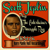 Scott Joplin Plays the Entertainer, Pineapple Rag and the Best of His Rare Piano Roll Recordings by Scott Joplin