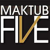 Five by Maktub
