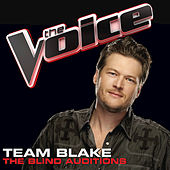 Team Blake – The Blind Auditions by Various Artists