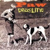 Dragline by Paw