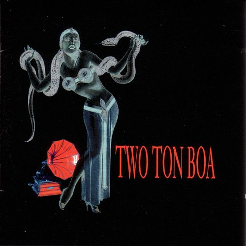 Two Ton Boa by Two Ton Boa