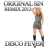 Original Sin (Remix 2013) by Disco Fever