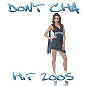 Don't Cha (Hit 2005) by Disco Fever