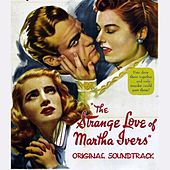 The Strange Love of Martha Ivers Suite (Original Soundtrack Theme from