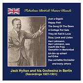 Fabulous British Dance Bands: Jack Hylton in Berlin (1927-1931) by Various Artists