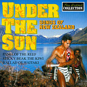 Under the Sun - Songs of New Zealand by Various Artists