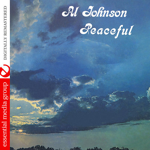 Peaceful (Digitally Remastered) by Al Johnson