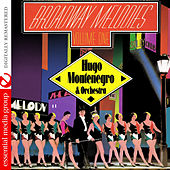 Broadway Melodies Volume One (Digitally Remastered) by Hugo Montenegro