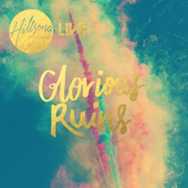 Glorious Ruins by Hillsong Live