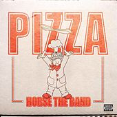 Pizza by Horse the Band