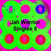 Jah Warrior Singles 5 by Various Artists