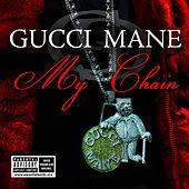 My Chain by Gucci Mane