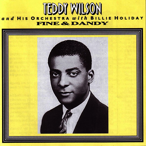 Fine & Dandy by Teddy Wilson