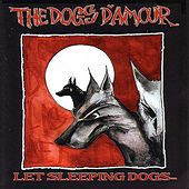 Let Sleeping Dogs... by The Dogs D'Amour