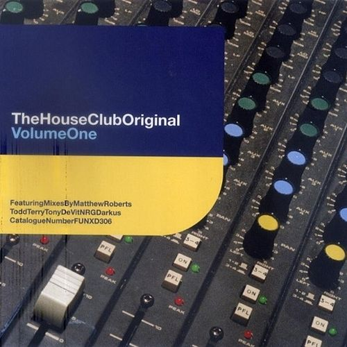 The House Club Original - Volume One by Various Artists
