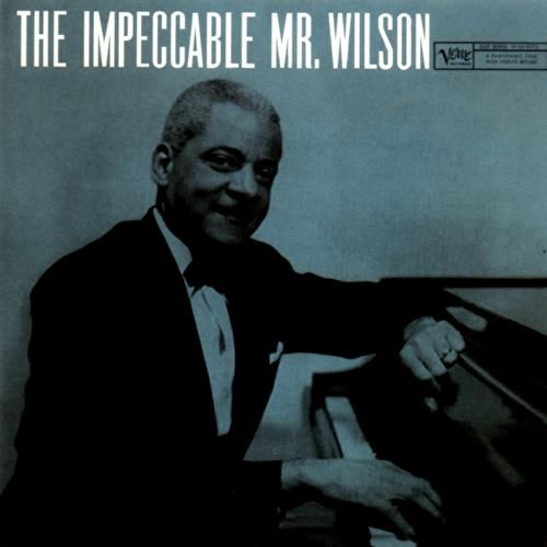 The Impeccable Mr. Wilson by Teddy Wilson