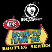 Warped Tour Bootleg Series 2006 by Rise Against