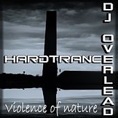 Violence of Nature by Dj Overlead