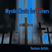 Mystic Music for Lovers by Various Artists