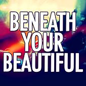 Beneath Your Beautiful by Audio Groove