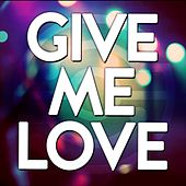 Give Me Love by Audio Groove
