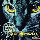 Chase The Cat von Too Short
