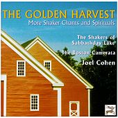 The Golden Harvest: More Shaker Chants and Spirituals by The Boston Camerata
